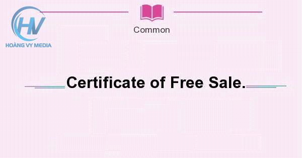 Làm giấy chứng nhận lưu hành tự do CFS